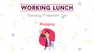 Information picture about Working Lunch event on 15th September about blogging